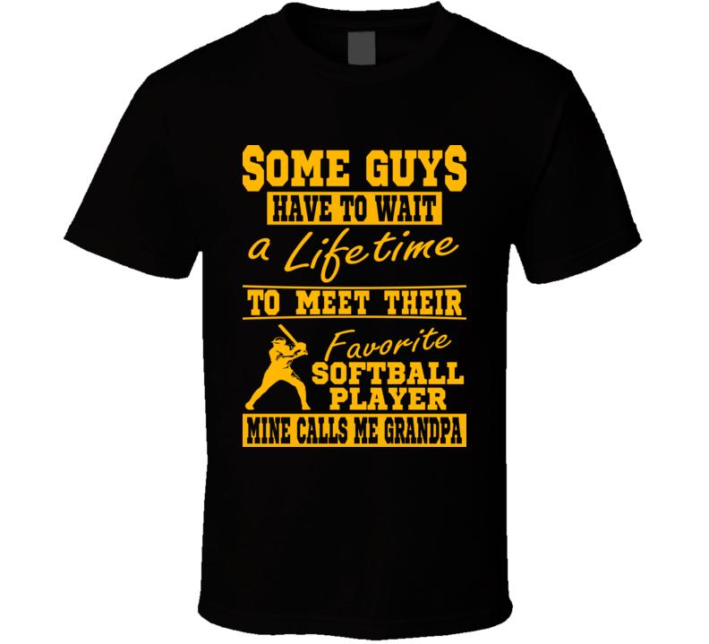 My Favorite Softball Player Calls Me Grandpa T Shirt