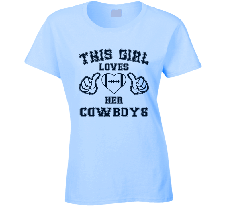 This Girl Lover Her Cowboys Football T Shirt