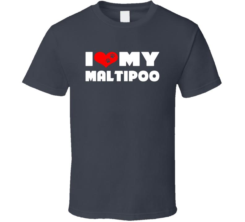 I Love My Maltipoo Dog Paws Heart T Shirt