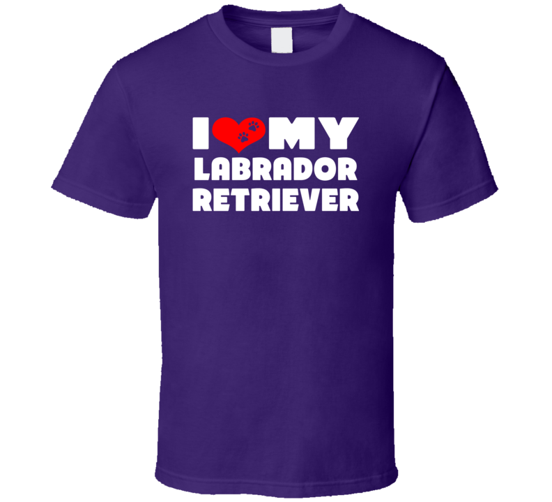 I Love My Labrador Retriever Dog Paws Heart T Shirt