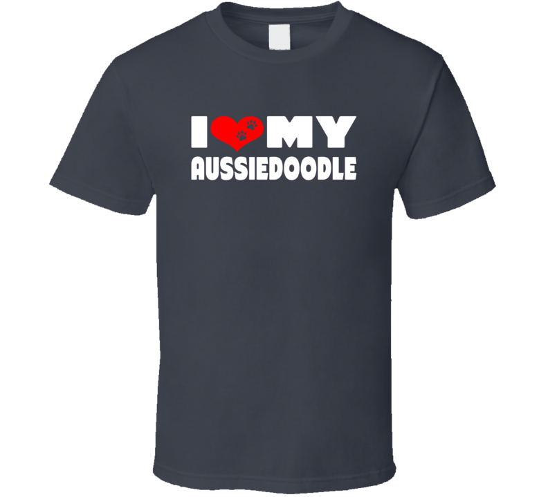 I Love My Aussiedoodle Dog Paws Heart T Shirt