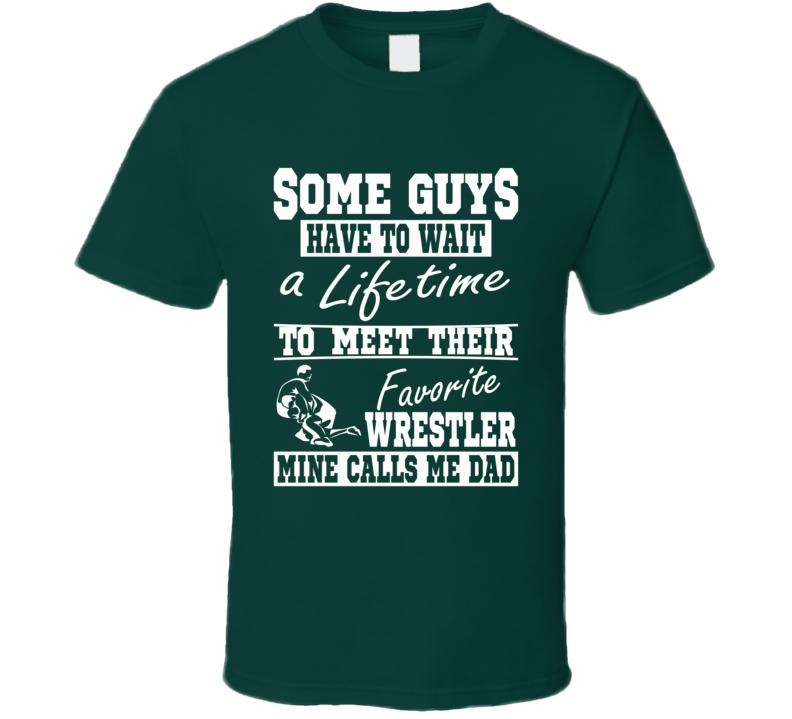 My Favorite Wrestler Calls Me Dad Wrestling Dad T-shirt