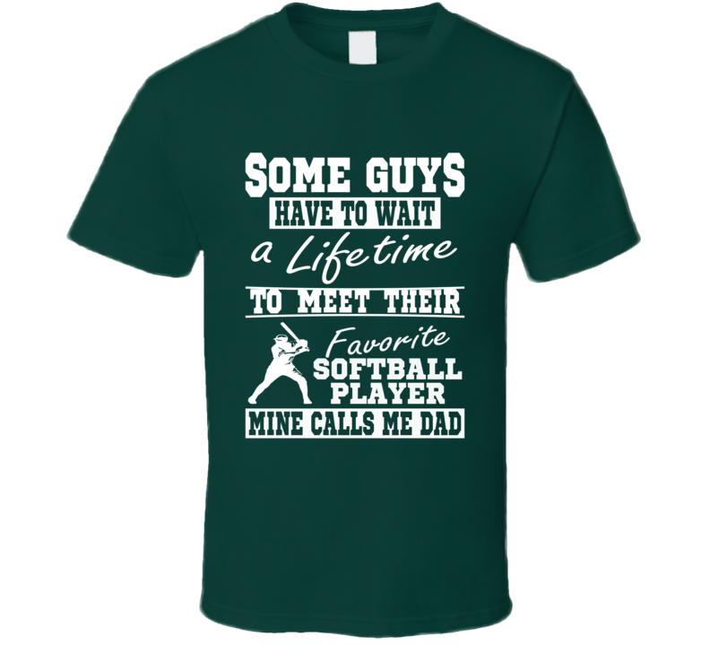 My Favorite Player Calls Me Dad Softball Dad T-shirt