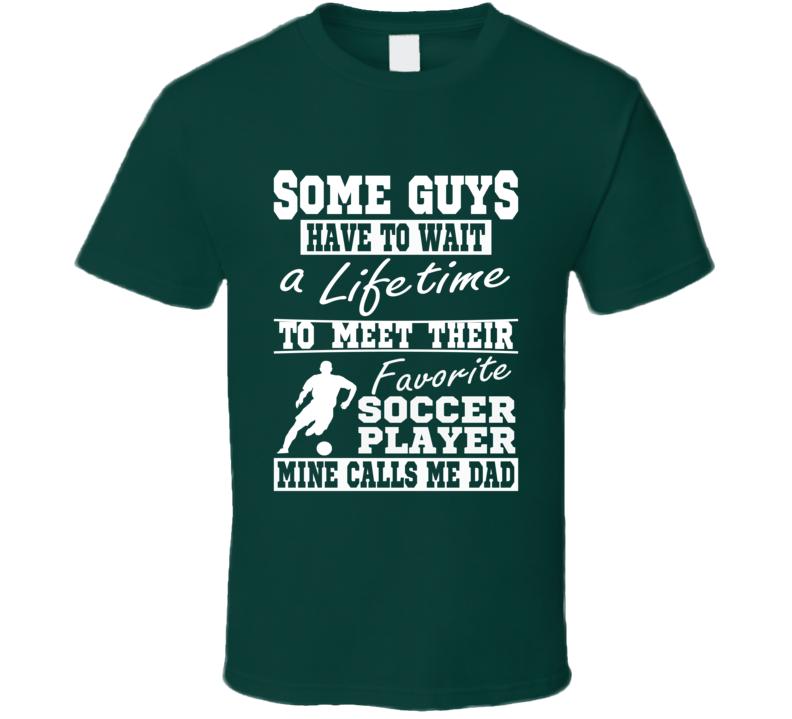 My Favorite Player Calls Me Dad Soccer Dad T-shirt