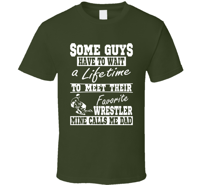 My Favorite Wrestler Calls Me Dad Wrestling Dad Shirt