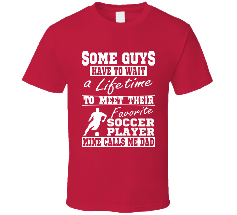 Soccer Dad My Favorite Player Calls Me Red Dad Red T-shirt