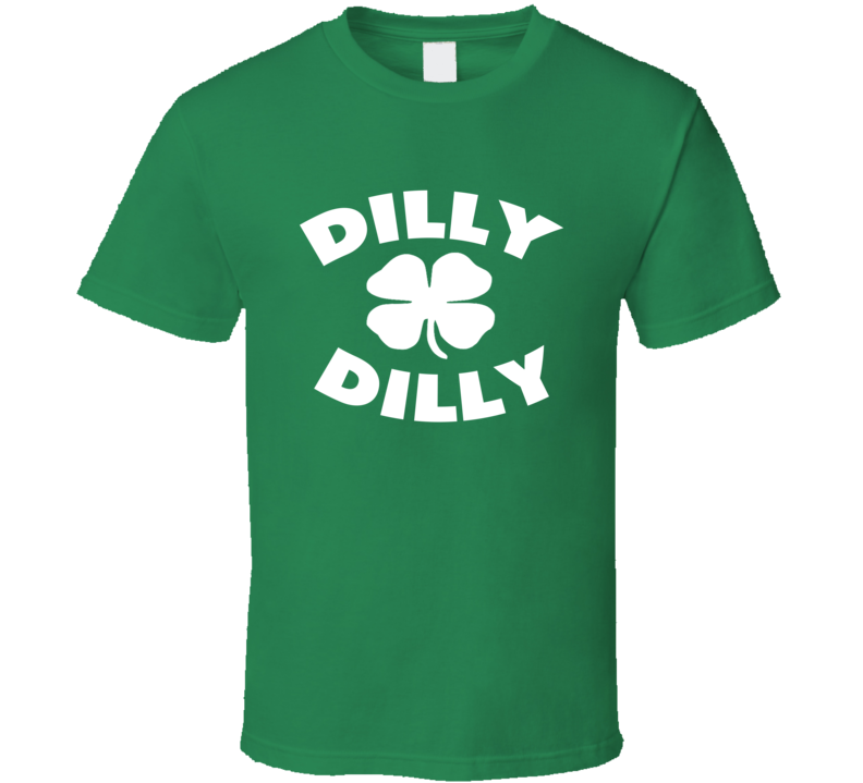 Dilly Dilly Saint Patricks Day T Shirt
