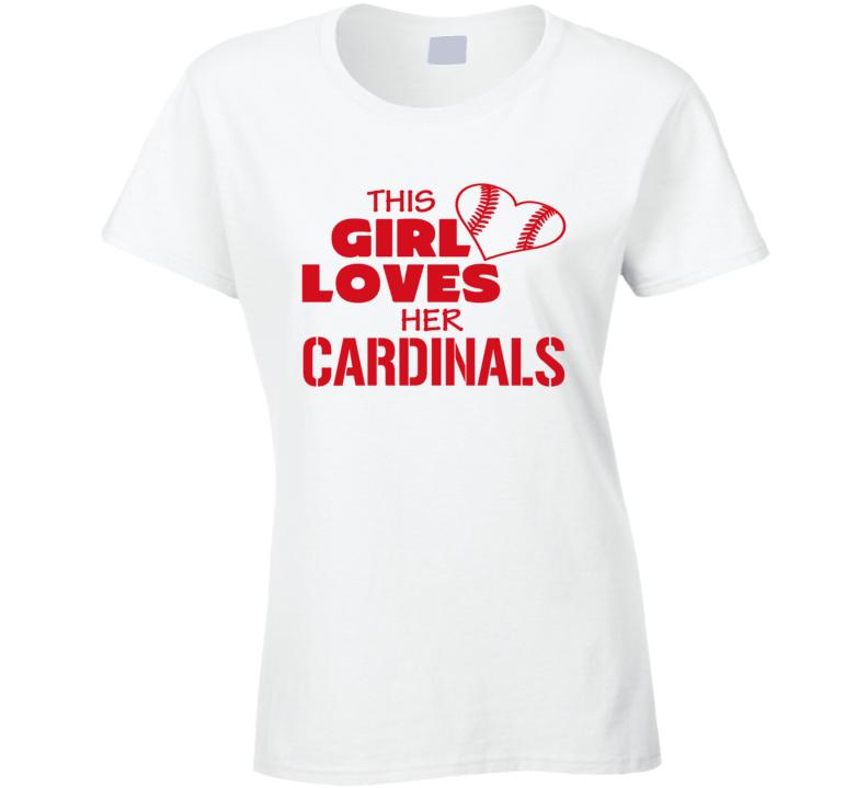 This Girls Loves Her Cardinals Baseball Heart T Shirt