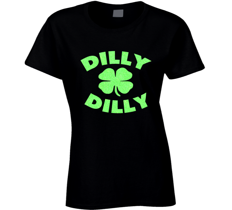 Dilly Dilly Neon Green Glitter Bling Saint Patricks Day T Shirt