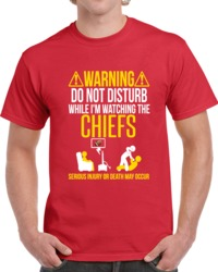 Warning Do Not Disturb Kansas City Chiefs Football Fan Cheap T Shirt