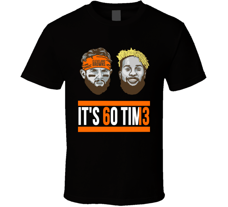 Its Go Time Baker Mayfield Odell Beckham Cleveland Football Browns T Shirt