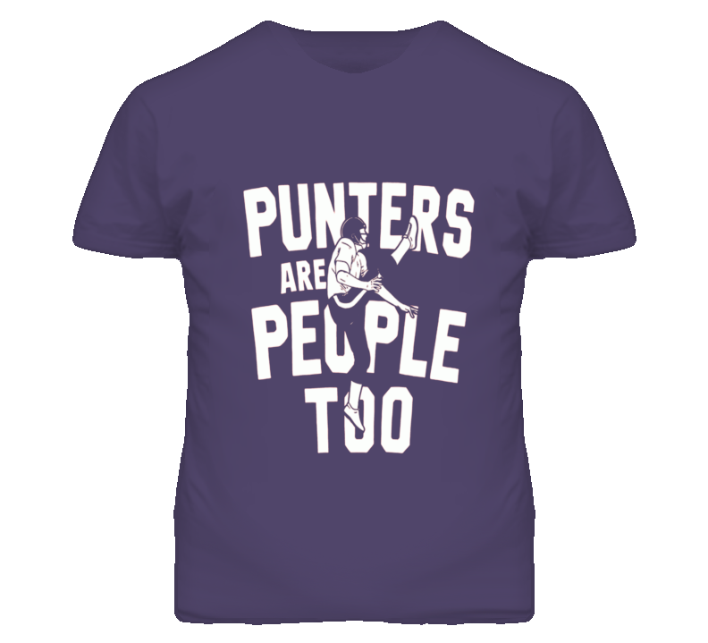 Punters Are People Too Football Ravens Humor T Shirt