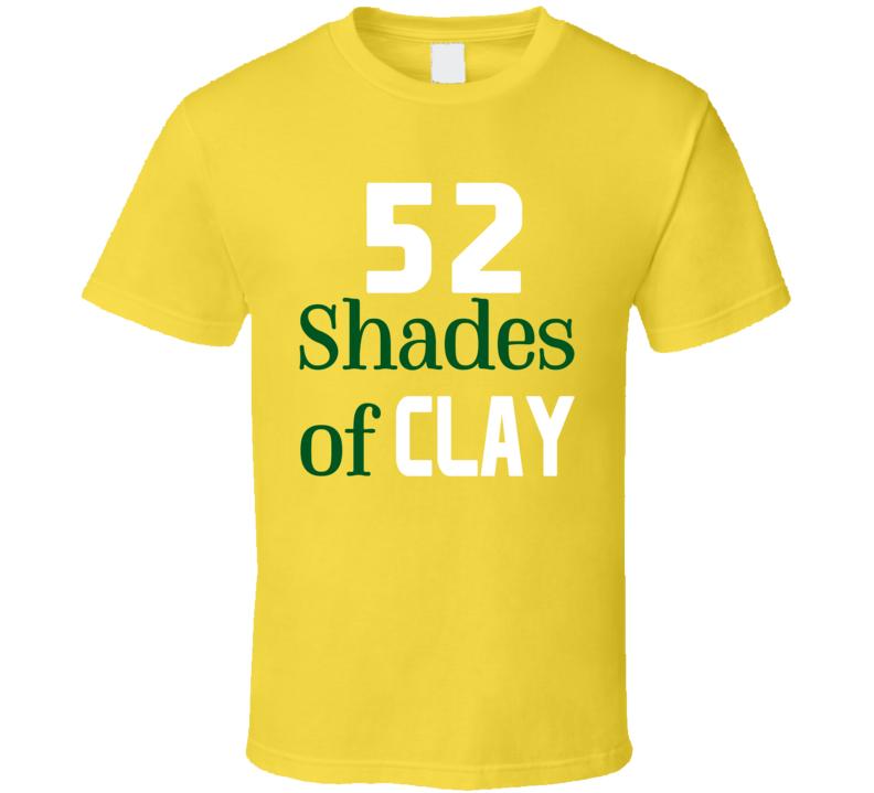 52 Shades of Clay Matthews Green Bay Packers Football T Shirt