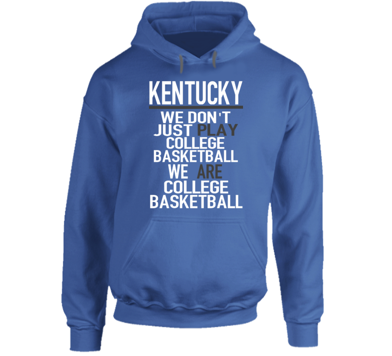 Kentucky We Are College Basketball Hooded Pullover Hoodie
