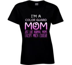 Im A Color Guard Mom Much Cooler Sport Fan T Shirt