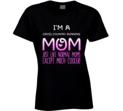 Im A Cross Country Running Mom Much Cooler Sport Fan T Shirt