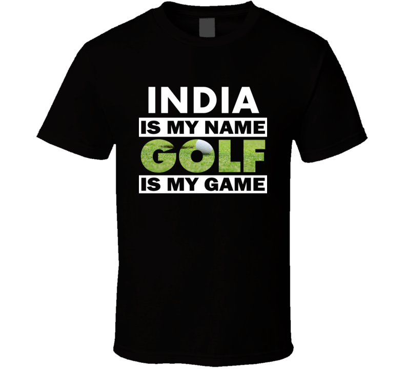 India Is My Name Golf My Game Cool Sports T Shirt
