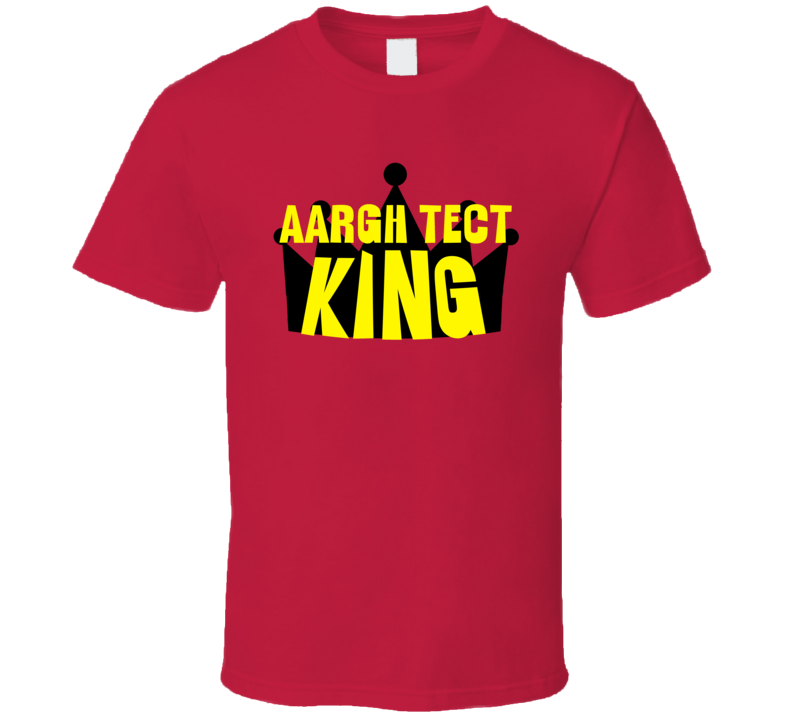 Aargh Tect King Sports And Hobbies Master T Shirt