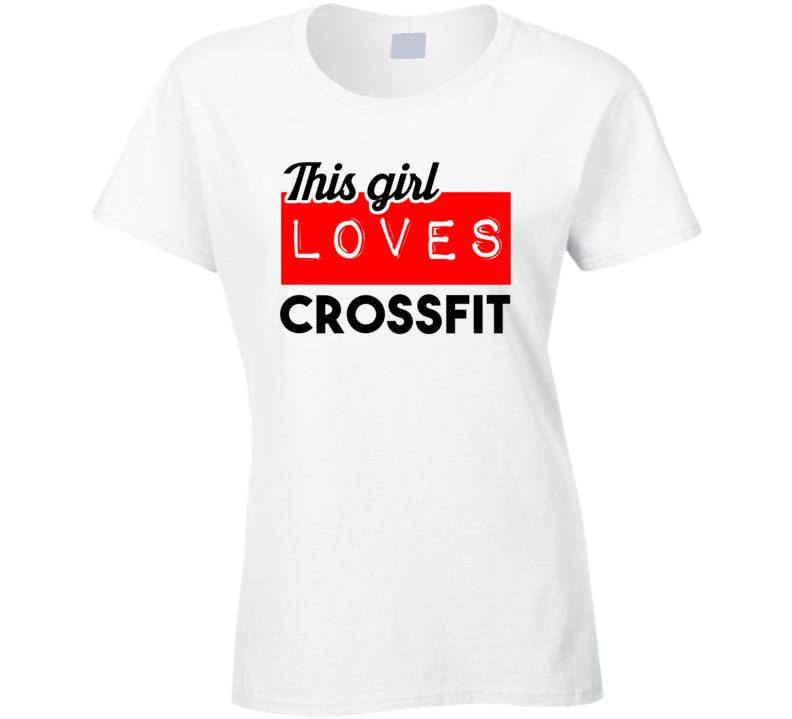 This Girl Loves Crossfit Hobby T Shirt