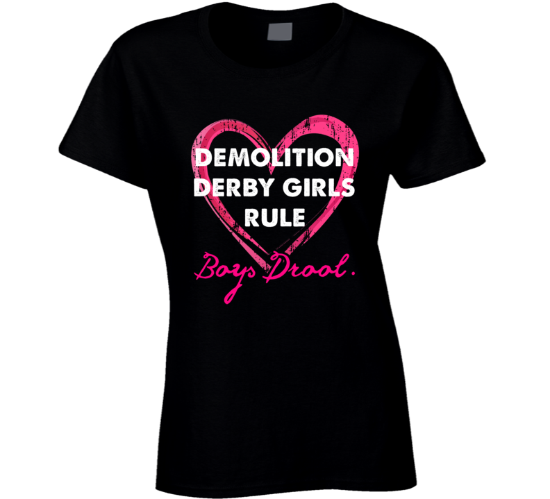 Demolition Derby Girls Rule Boys Drool Sporty Ladies T Shirt
