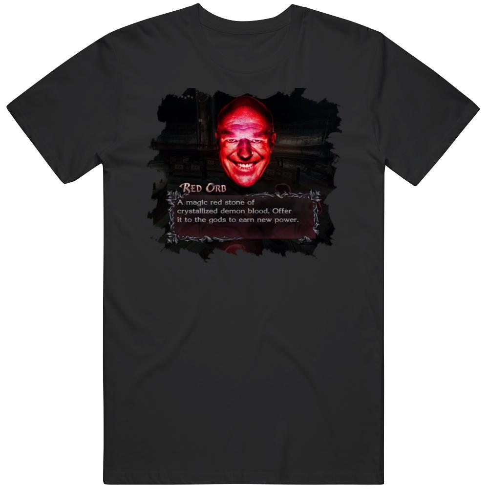 Hank Schrader Red Orb Demon Blood Meme Breaking Bad T Shirt