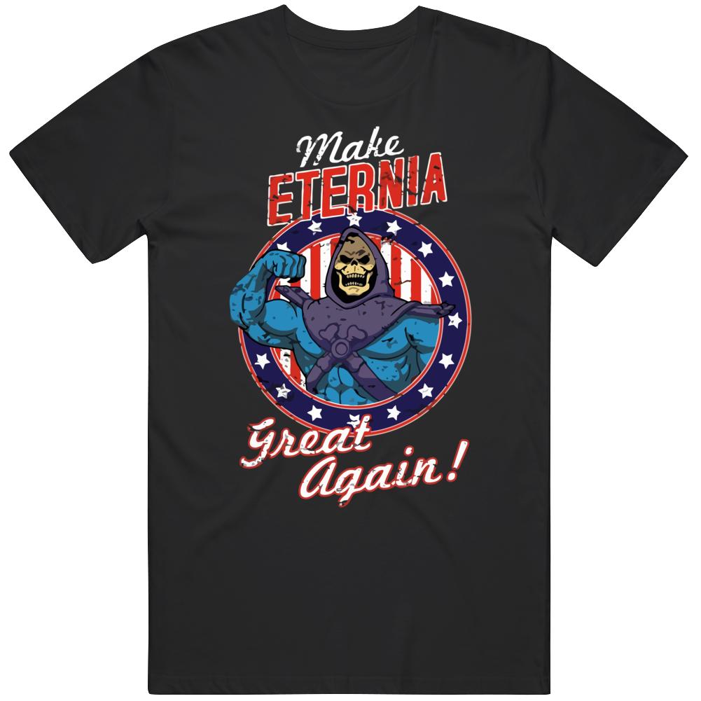 Make Eternia Great Again Skeletor He-man Master Of The Universe T Shirt