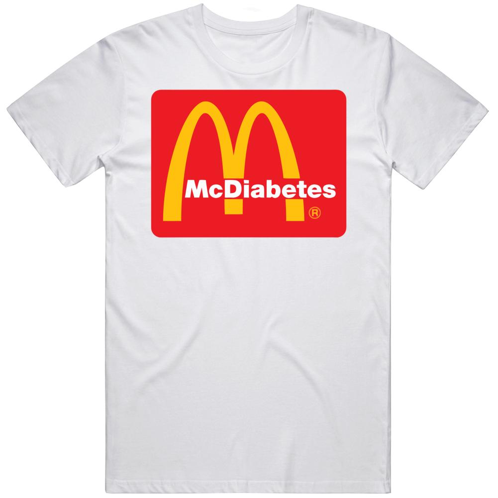 Mc Diabetes Mc Donald's Fast Food Parody T Shirt
