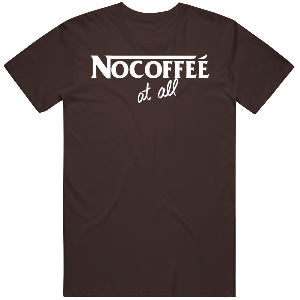 No Coffee At All Nescafe Parody Logo T Shirt