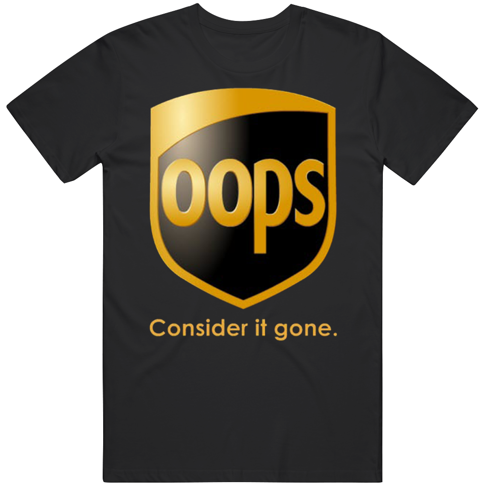 Oops Consider It Gone Funny Ups Mail Delivery Package Parody T Shirt