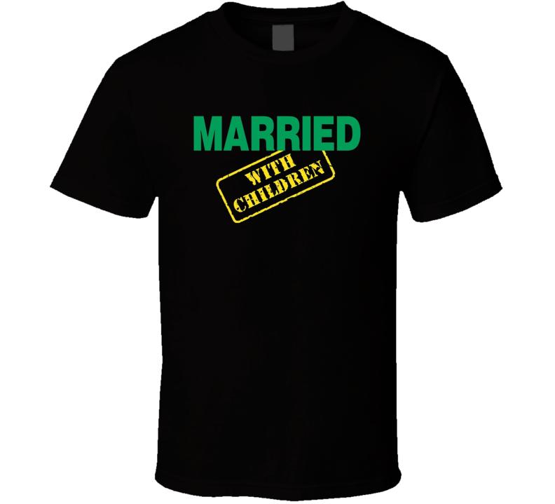 Married With Children Al Bundy Tv Show Title T Shirt