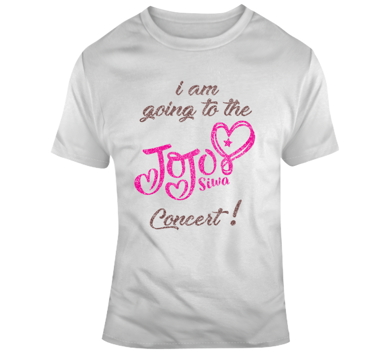 I Am Going To The Jojo Siwa Concert  T Shirt
