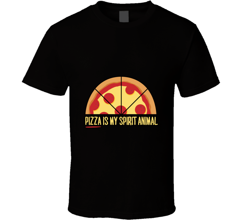 Pizza Is My Spirit Animal T Shirt