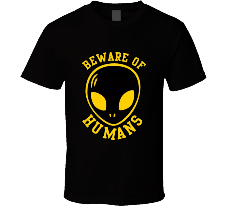 Beware Of Humans T Shirt