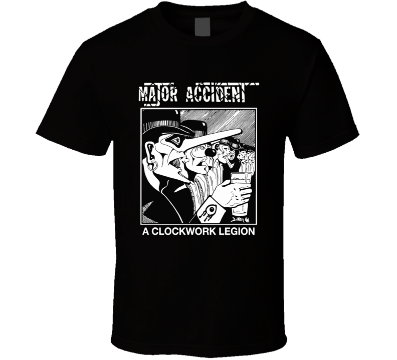 Major Accident Uk Punk Clockwork Legion T Shirt