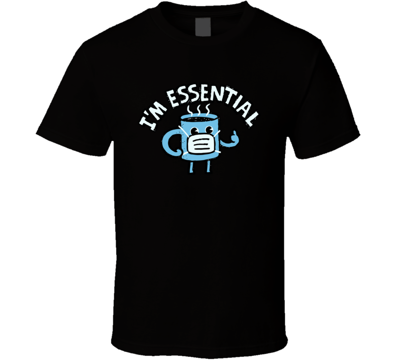 Coffee  Is Essential T Shirt