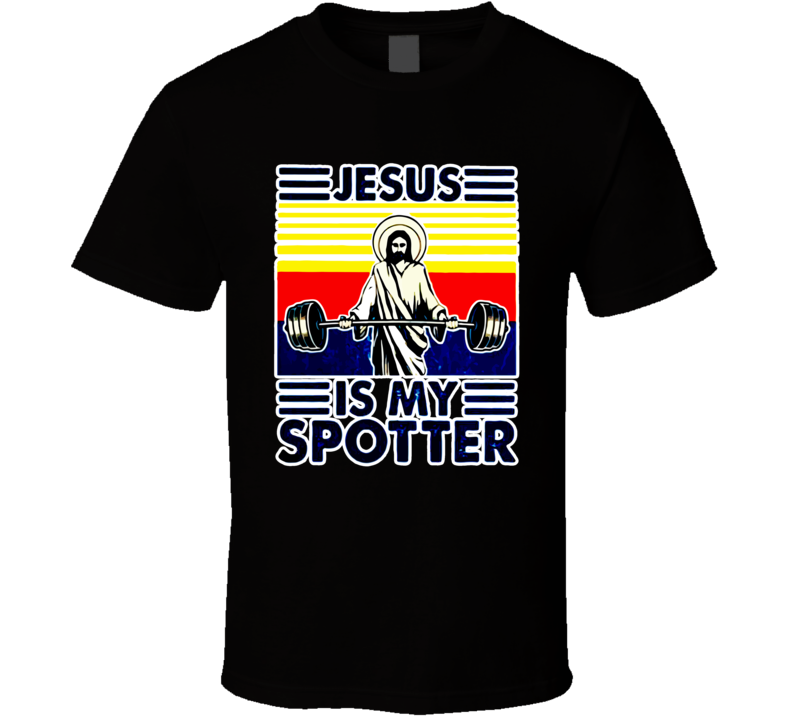 Vintage Fitness Jesus Is My Spotter Funny Gym And Workout T Shirt