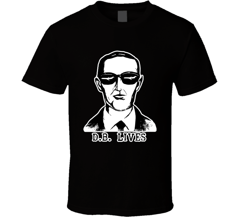 Db Cooper Lives  Fbi Most Wanted Fugitive Unsolved Mystery Conspiracy T Shirt