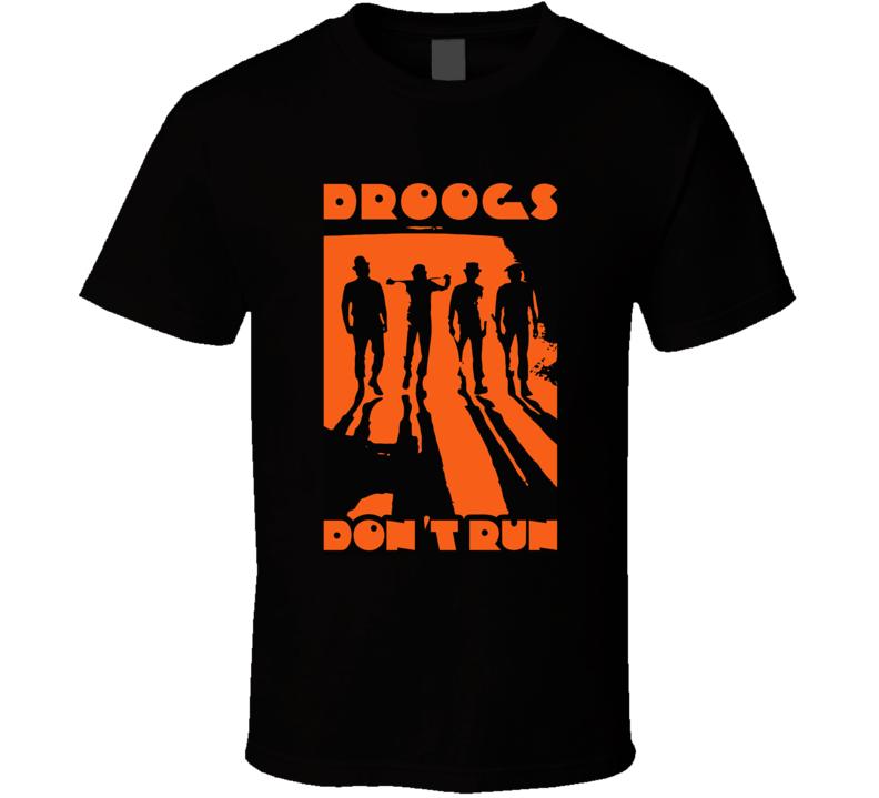 A Clockwork Orange Stanley Kubrick Ultraviolence Droogs Dont Run T Shirt