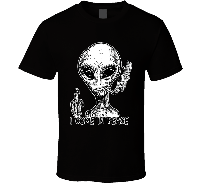 Alien I Come In Peace Extraterrestrial Ufo Area 51 Roswell Spaceship T Shirt