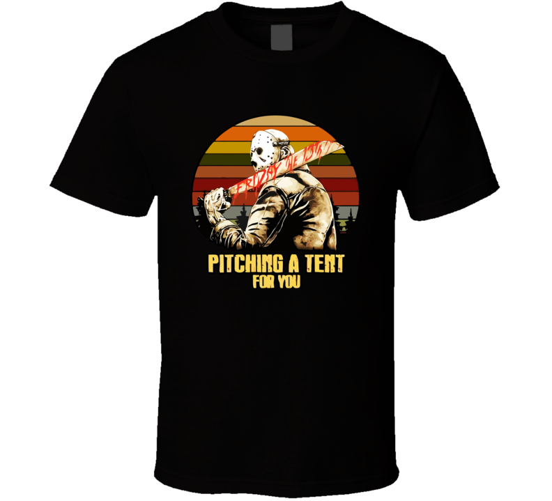 Jason Voorhees Friday The 13th Pitching A Tent For You Vintage T Shirt