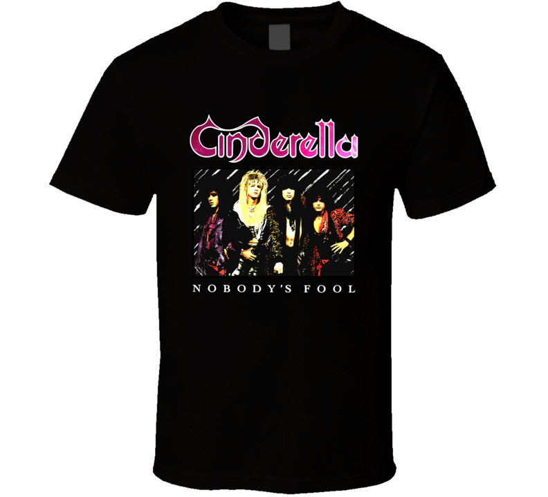 Cinderella Nobodys Fool American Rock T Shirt