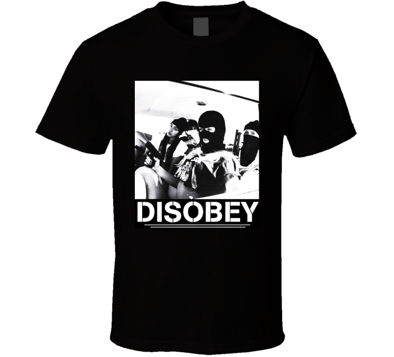 Disobey Gangsta Chicana Sexy Girls Swag Dope Gangster Bad Girl T Shirt
