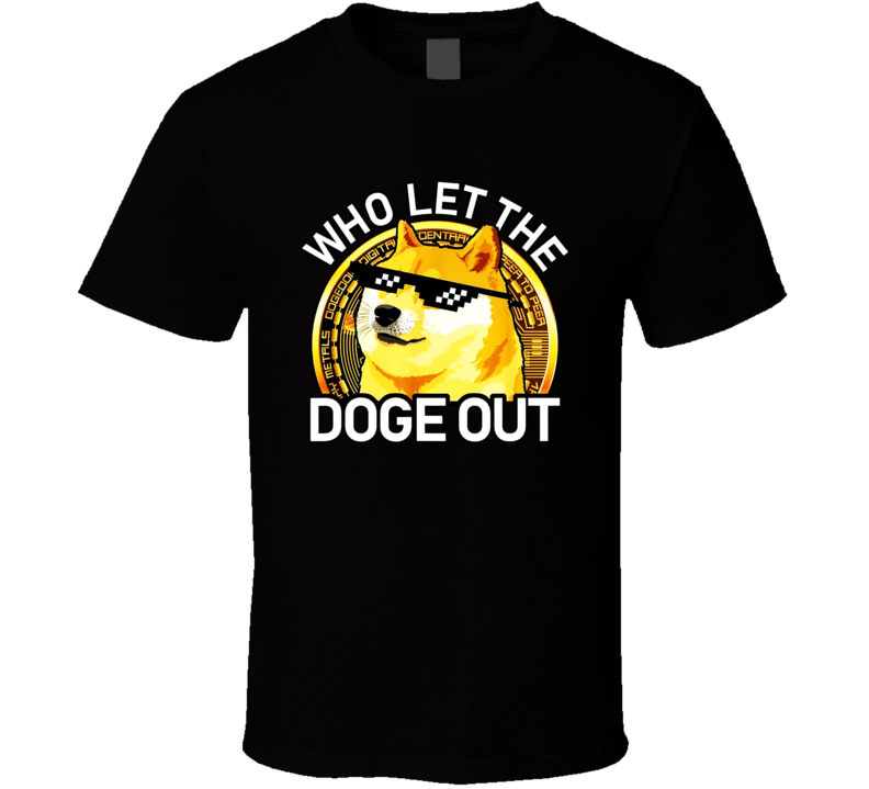 Dogecoin Who Let The Doge Out Doge Meme Rocket Crypto T Shirt