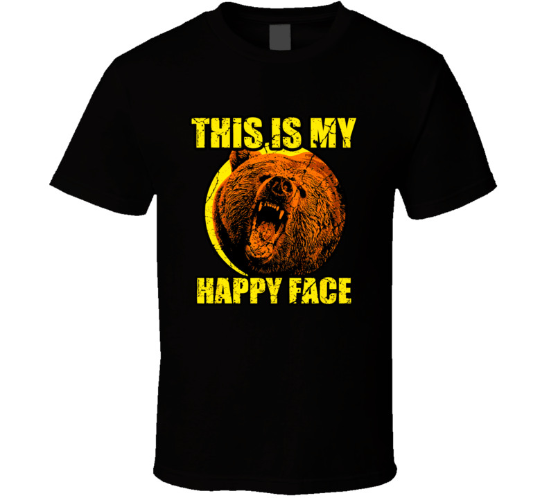 This Is My Happy Face Bear Funny Grizzly T Shirt
