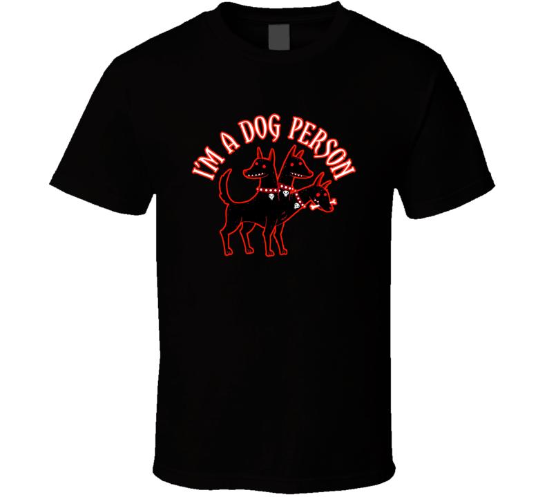 I Am A Dog Person T Shirt