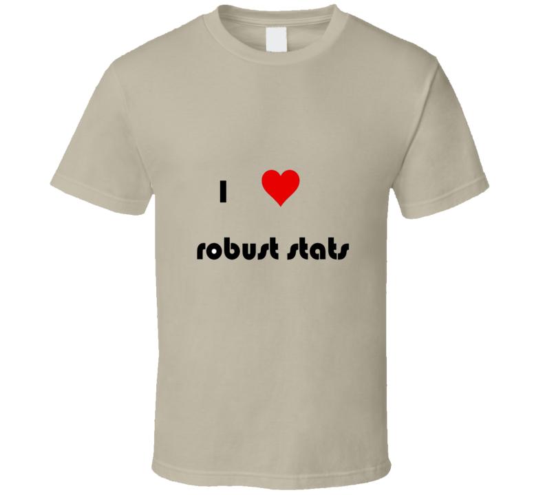 Funny unique stats nerd / geek gift tshirt - statistician - I heart robust stats tan T Shirt