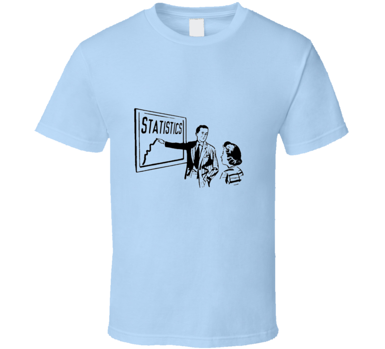 50s stats blue Funny unique stats nerd or geek tshirt Great gift for grad student prof quant methods statistician