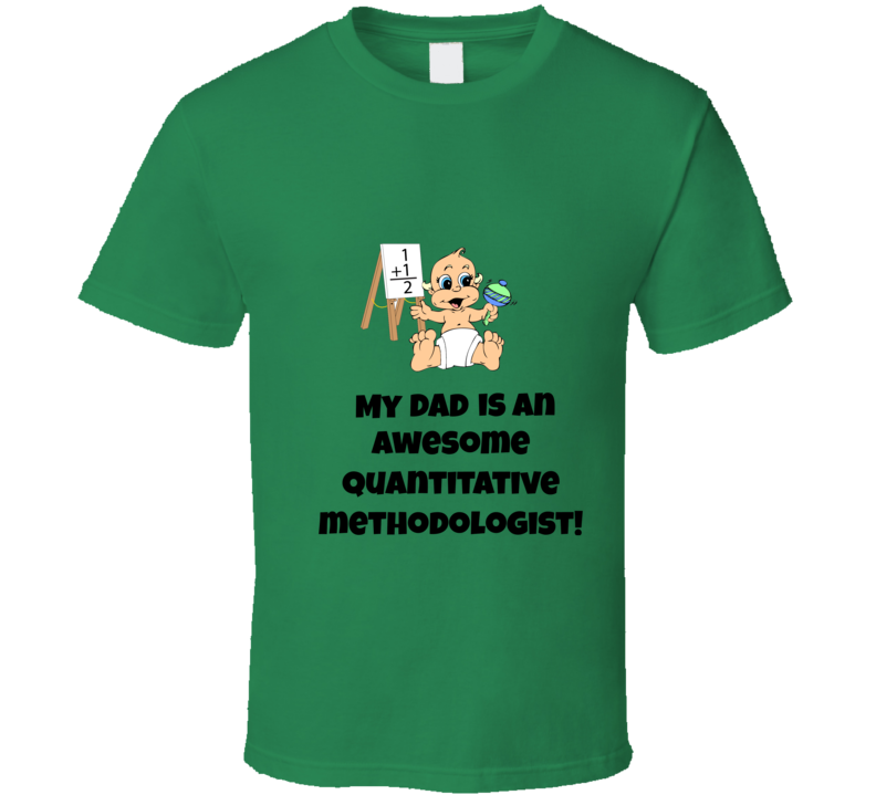 My Dad Is An Awesome Quantitative Methodologist T Shirt