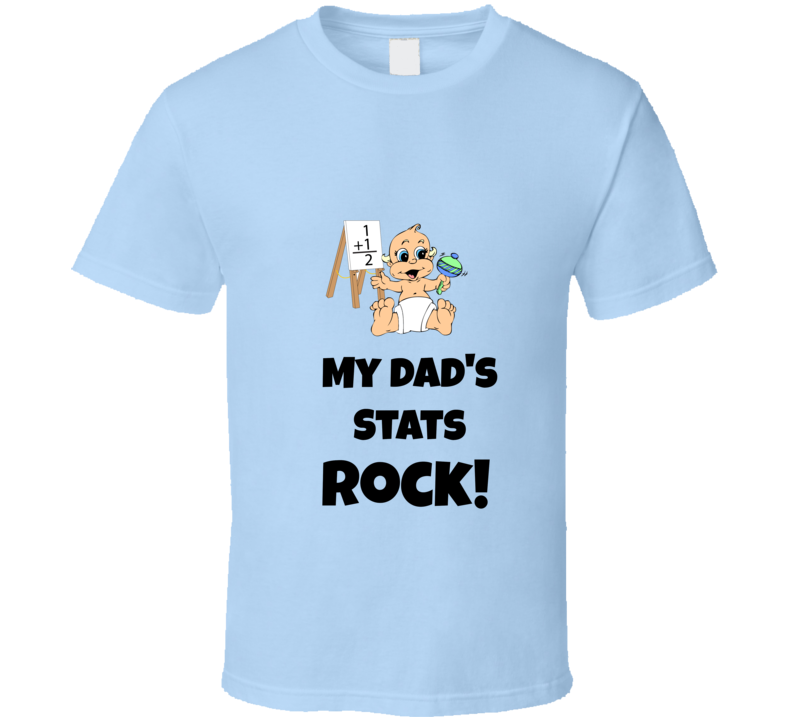 My Dad's Stats Rock Funny T Shirt