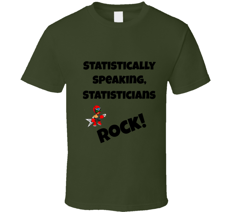 Statisicians rock Funny unique stats nerd or geek tshirt Great gift for grad student prof quant methods statistician